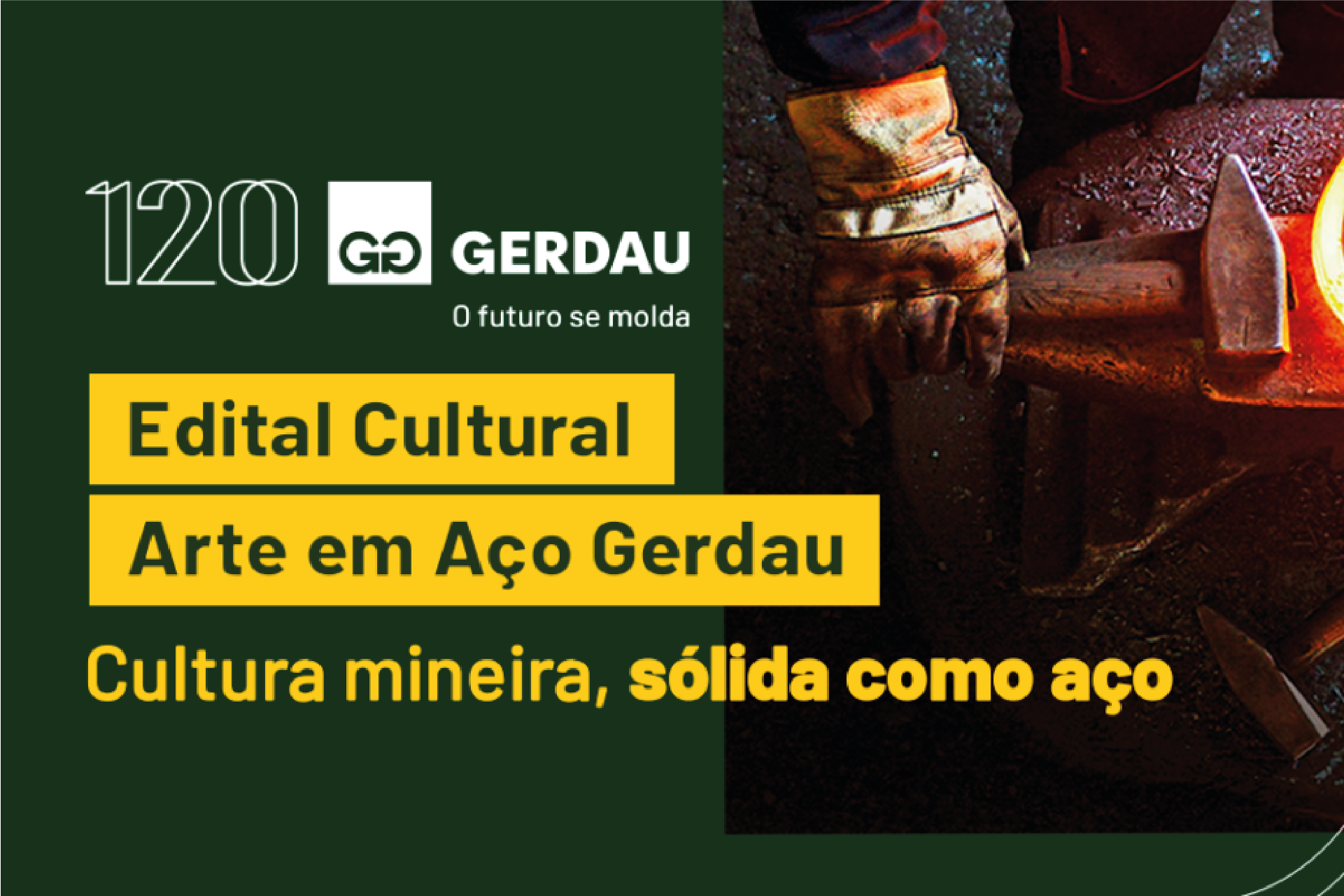 GERDAU OPENS A PUBLIC NOTICE TO INCENTIVE MINING CULTURE AND INVITES ARTISTS TO CREATE ART USING STEEL