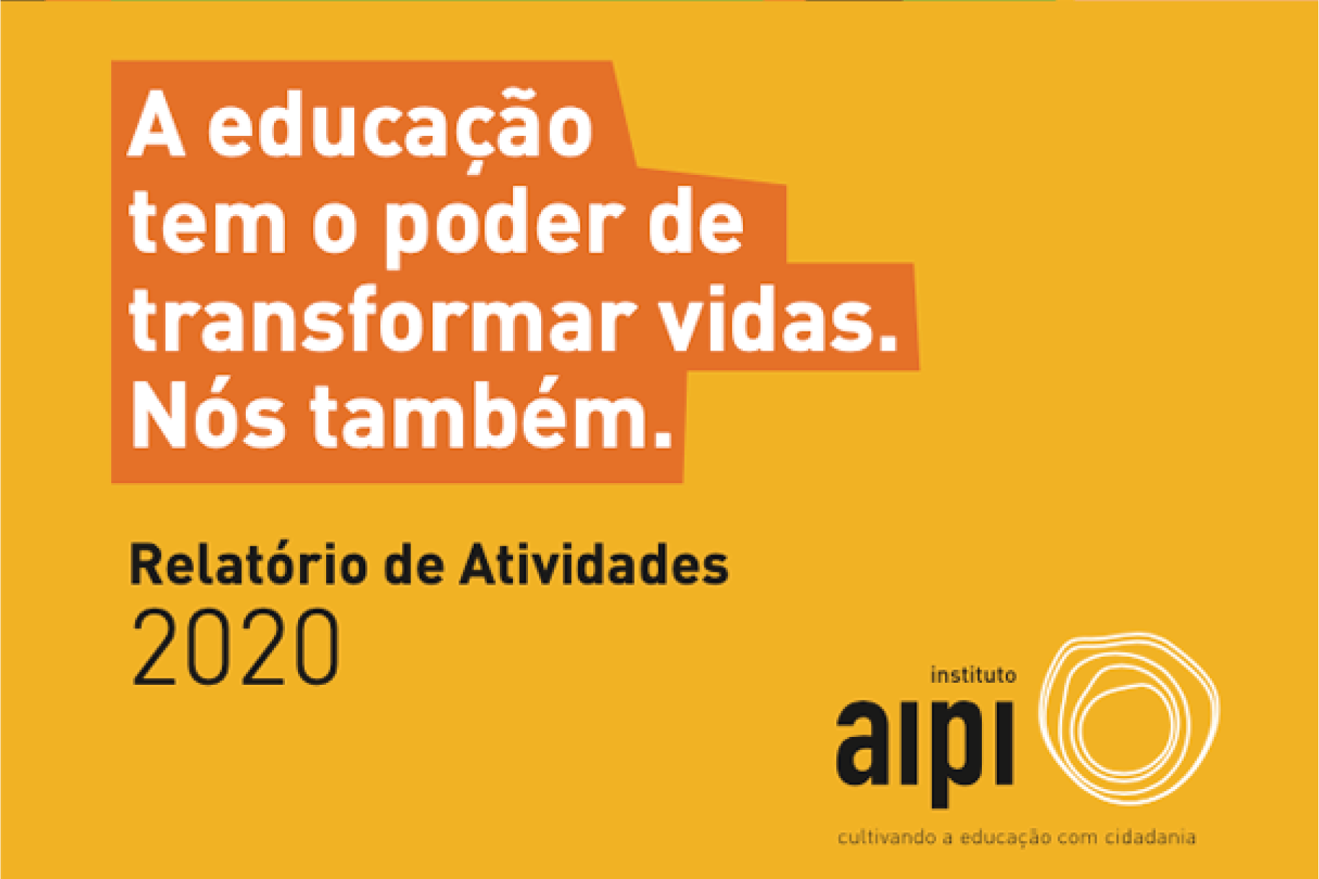 INSTITUO AIPI DISCLOSES THE RESULTS OF ACTIONS DEVELOPED IN 2020